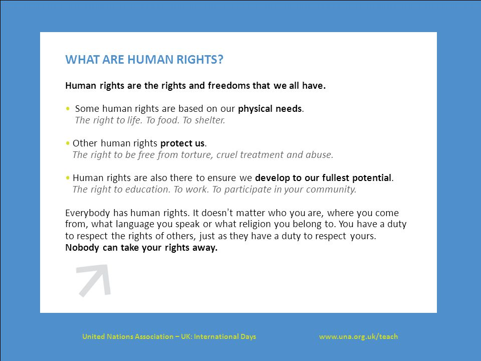 WHAT ARE HUMAN RIGHTS Human rights are the rights and freedoms that we all have.