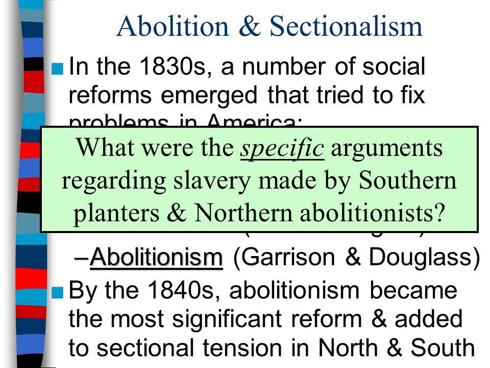 Abolition & Sectionalism