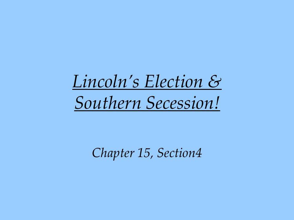 Lincoln's Election & Southern Secession!
