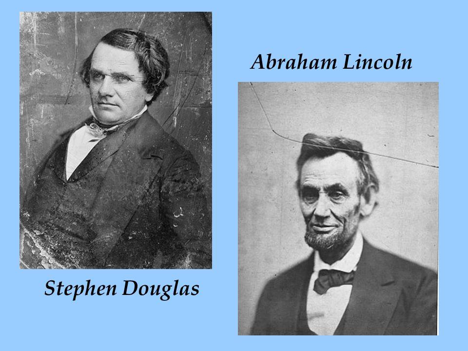 Abraham Lincoln Stephen Douglas