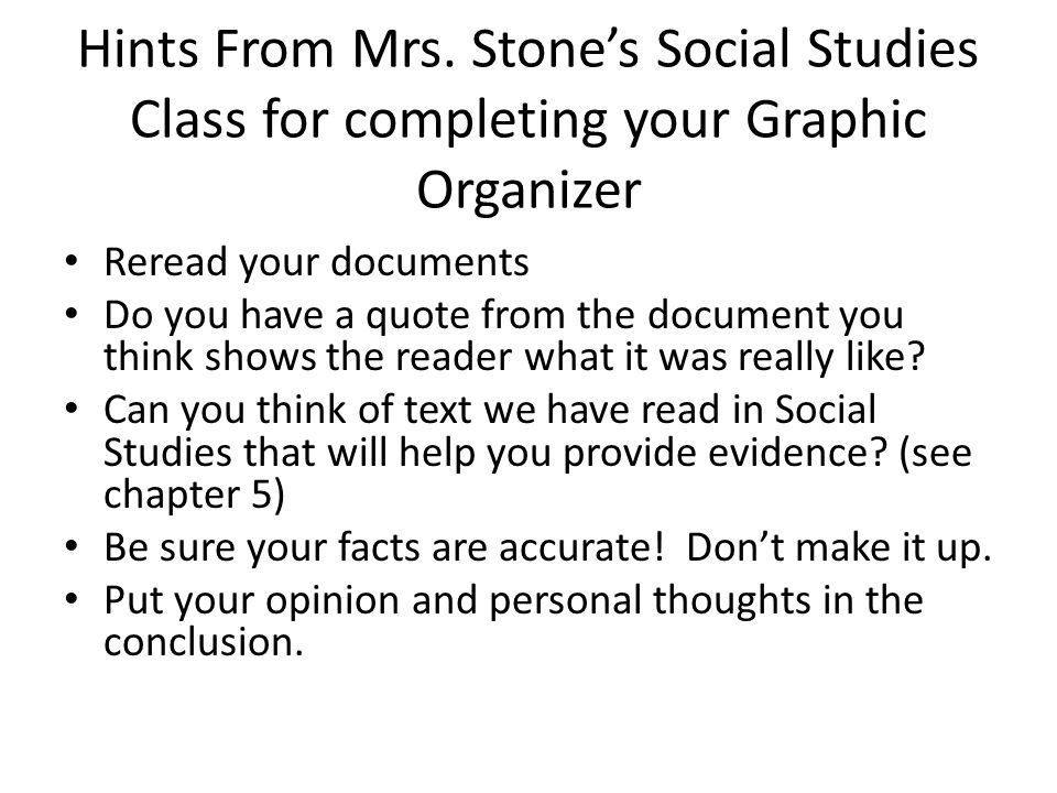 Hints From Mrs. Stone's Social Studies Class for completing your Graphic Organizer