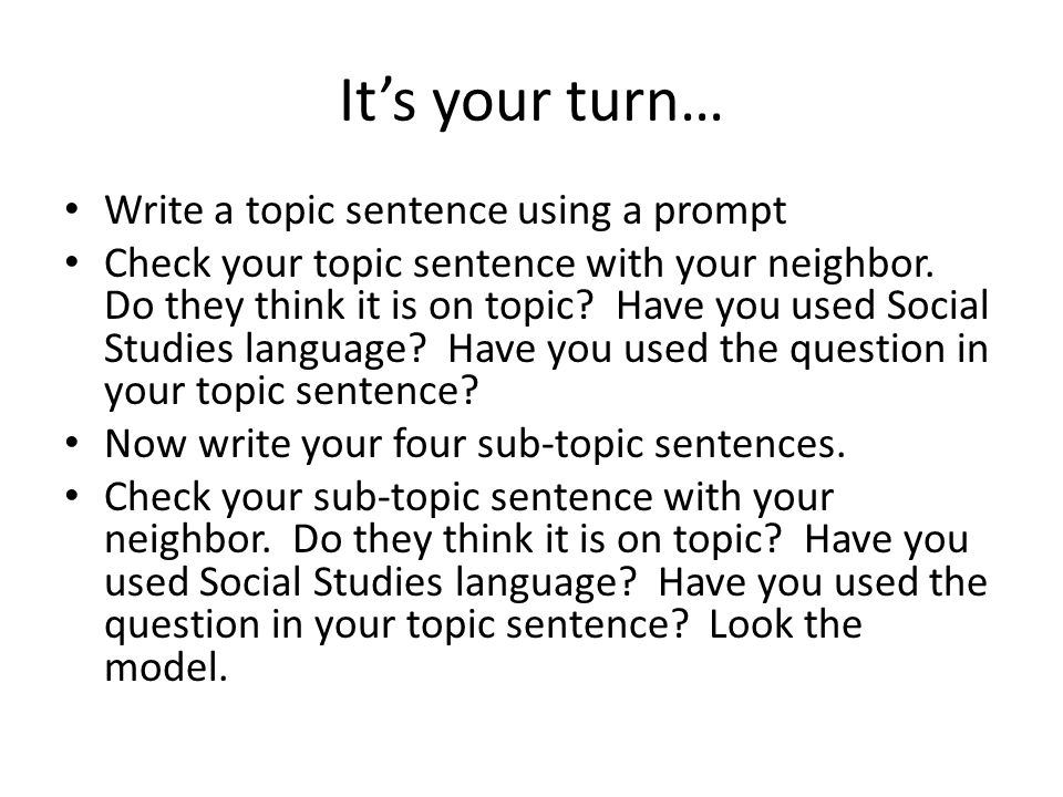It's your turn… Write a topic sentence using a prompt