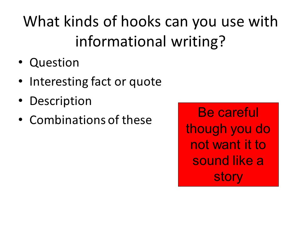 What kinds of hooks can you use with informational writing