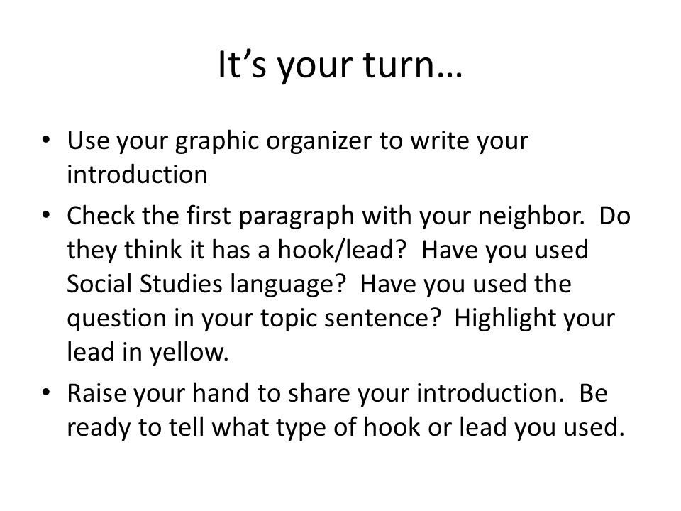 It's your turn… Use your graphic organizer to write your introduction