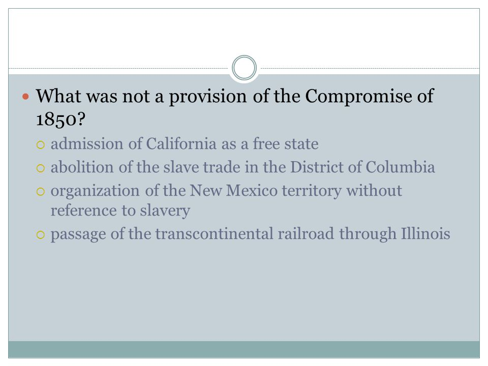 What was not a provision of the Compromise of 1850
