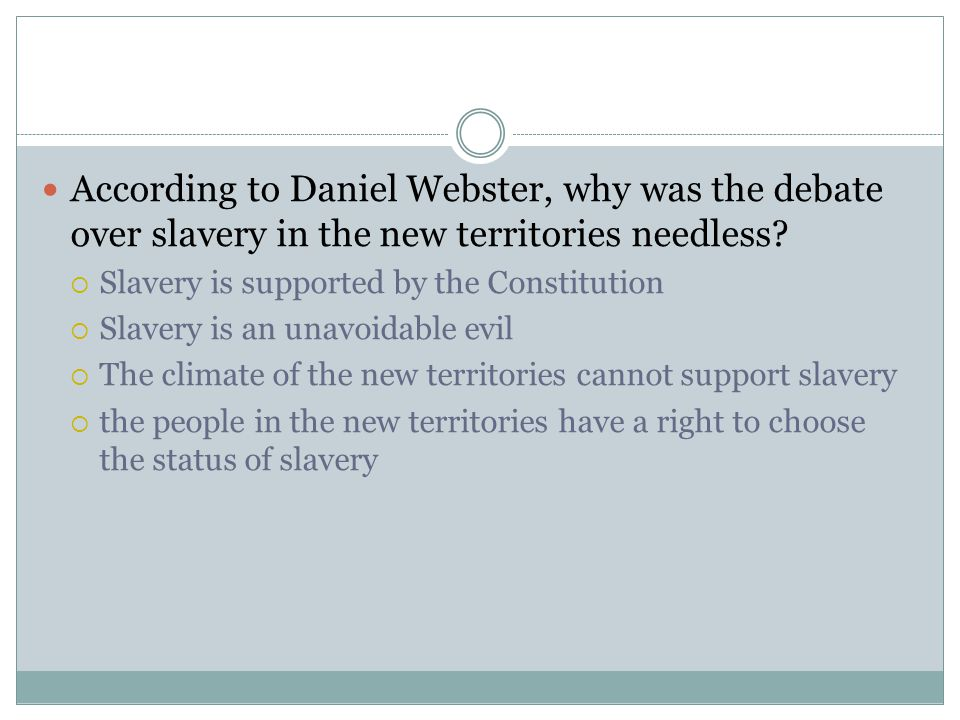 According to Daniel Webster, why was the debate over slavery in the new territories needless