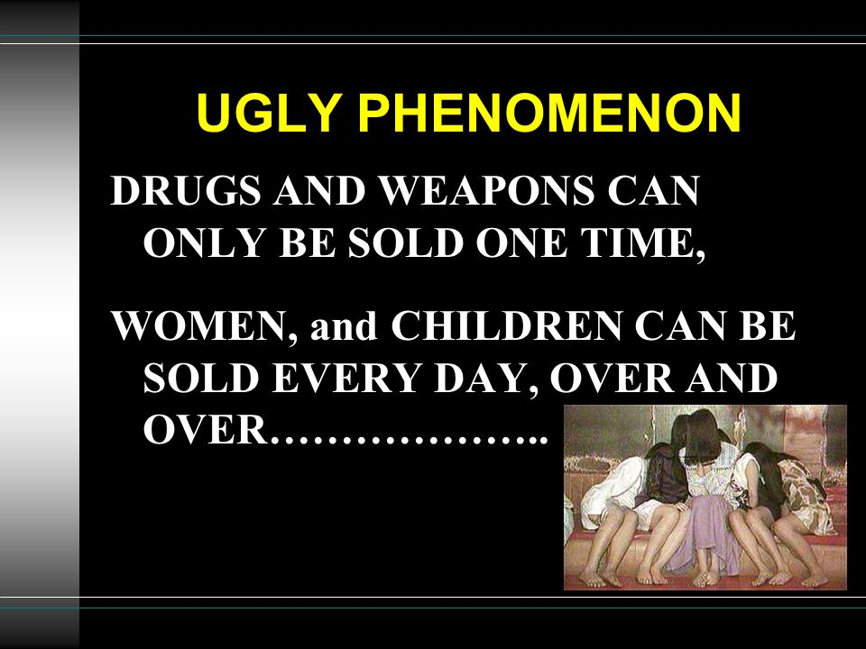 UGLY PHENOMENON DRUGS AND WEAPONS CAN ONLY BE SOLD ONE TIME,