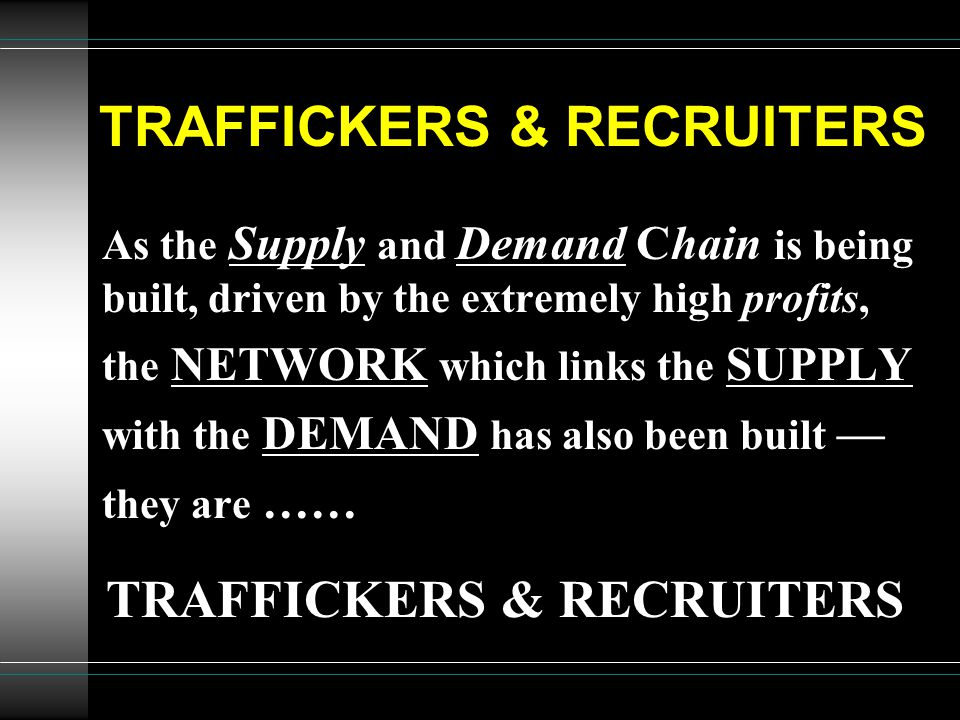 TRAFFICKERS & RECRUITERS