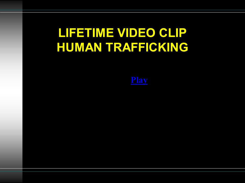 LIFETIME VIDEO CLIP HUMAN TRAFFICKING