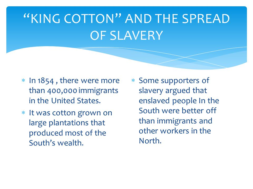 KING COTTON AND THE SPREAD OF SLAVERY