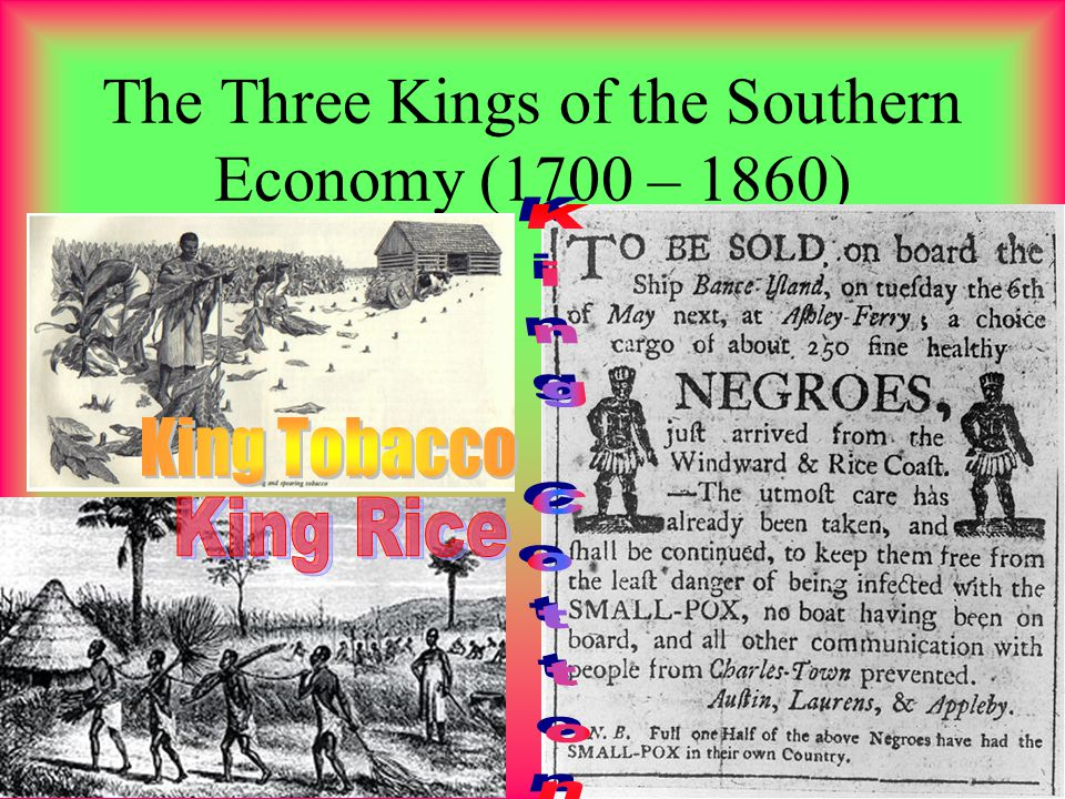 The Three Kings of the Southern Economy (1700 – 1860)