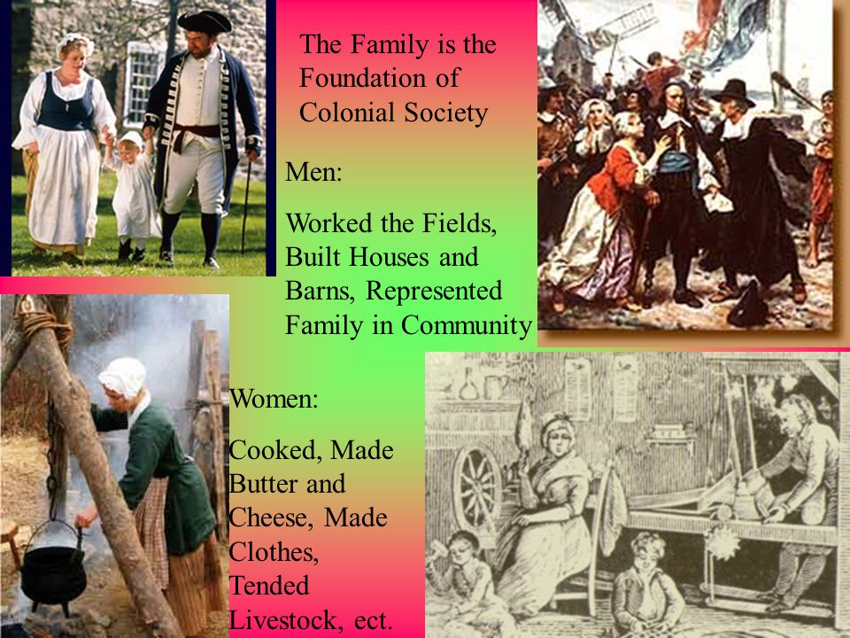 The Family is the Foundation of Colonial Society