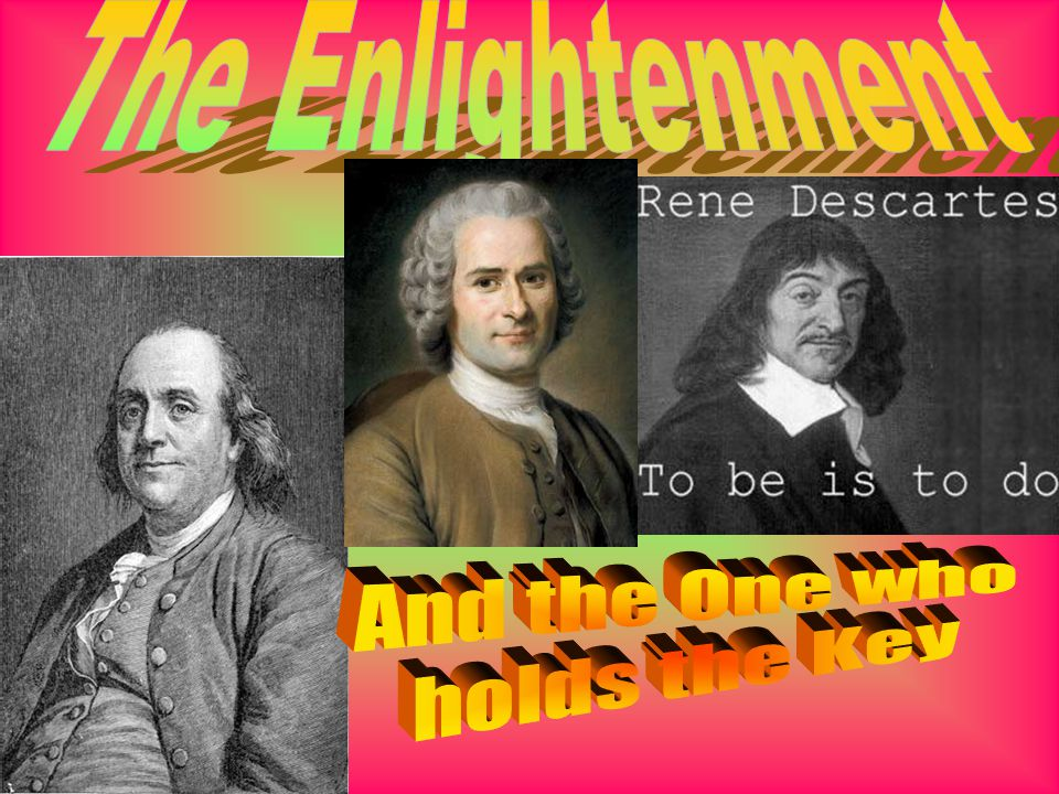 The Enlightenment And the One who holds the Key