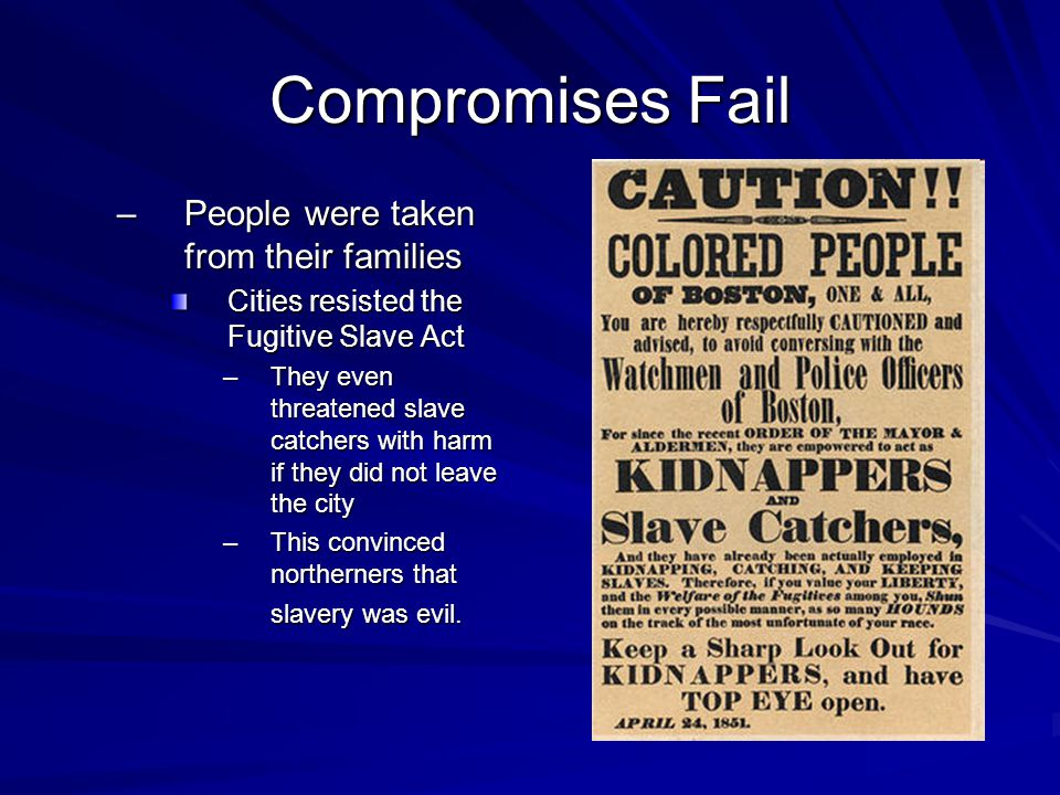 Compromises Fail People were taken from their families