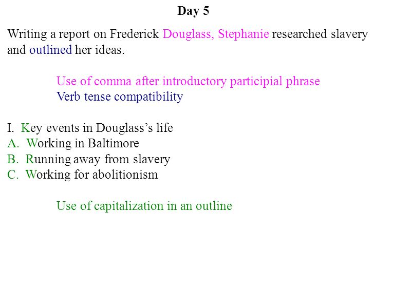 Day 5 Writing a report on Frederick Douglass, Stephanie researched slavery and outlined her ideas.