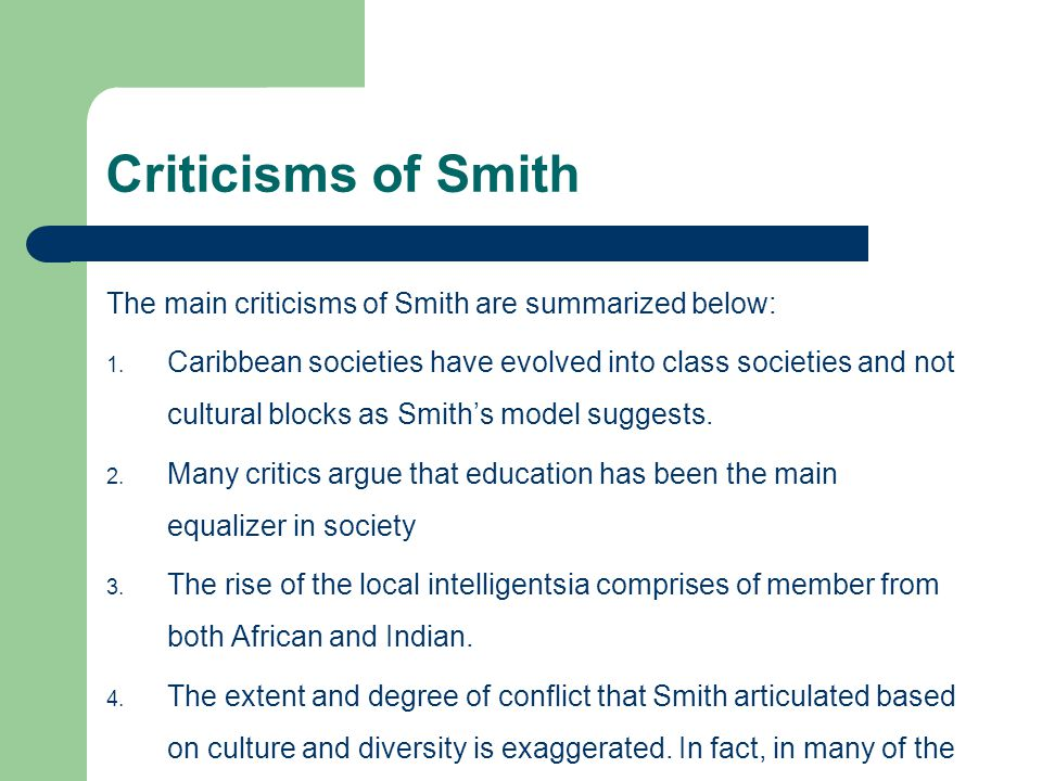 Criticisms of Smith The main criticisms of Smith are summarized below: