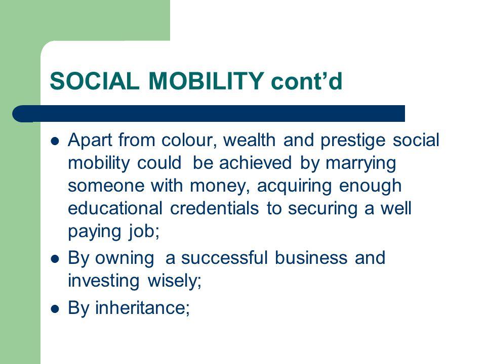 SOCIAL MOBILITY cont'd