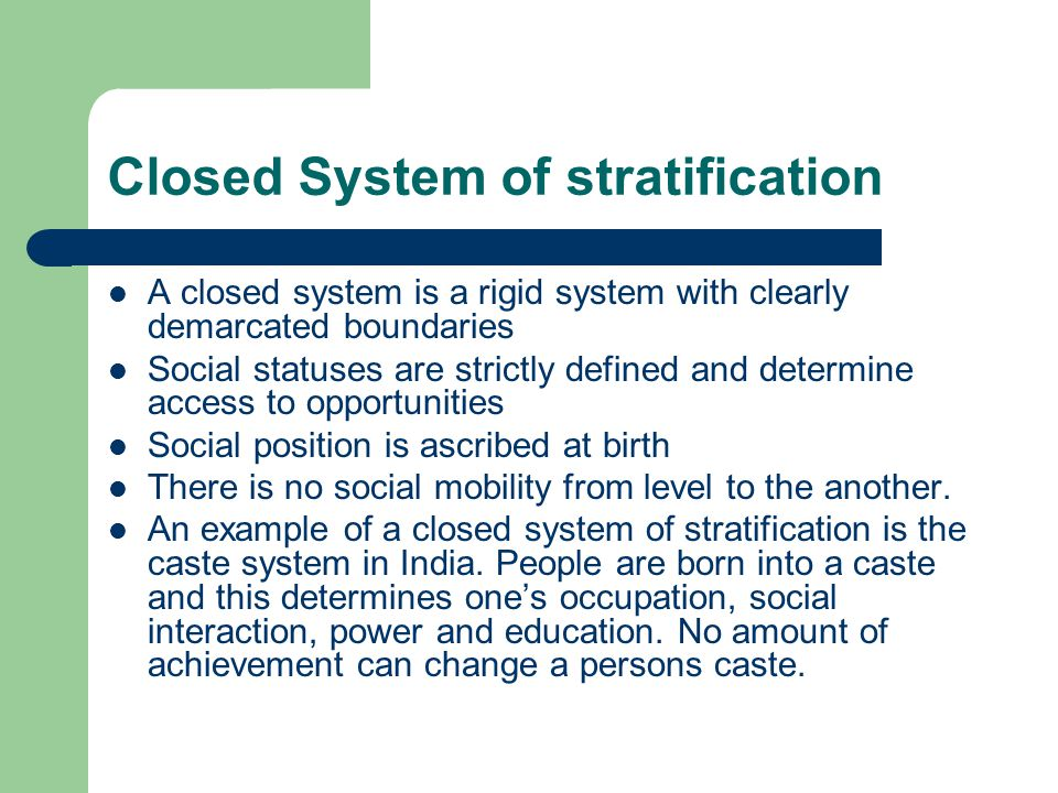 Closed System of stratification