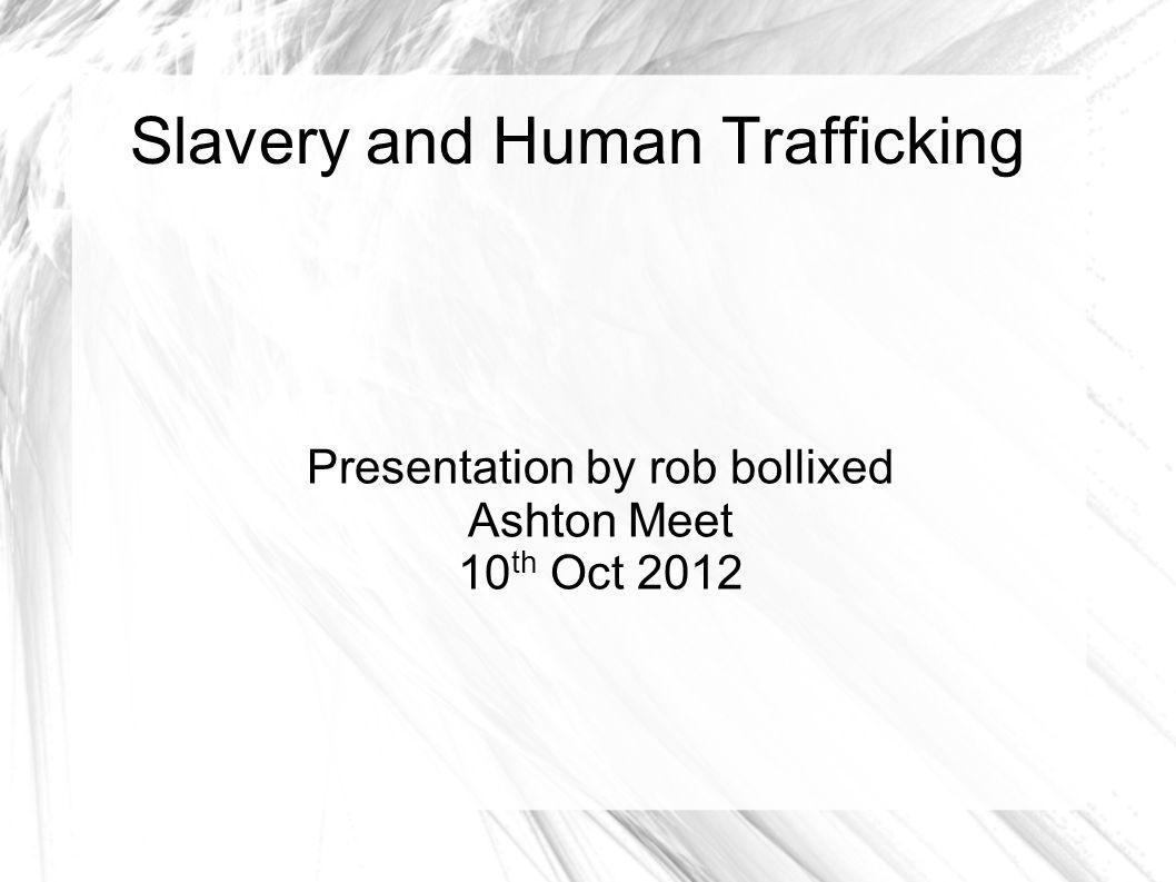 Slavery and Human Trafficking