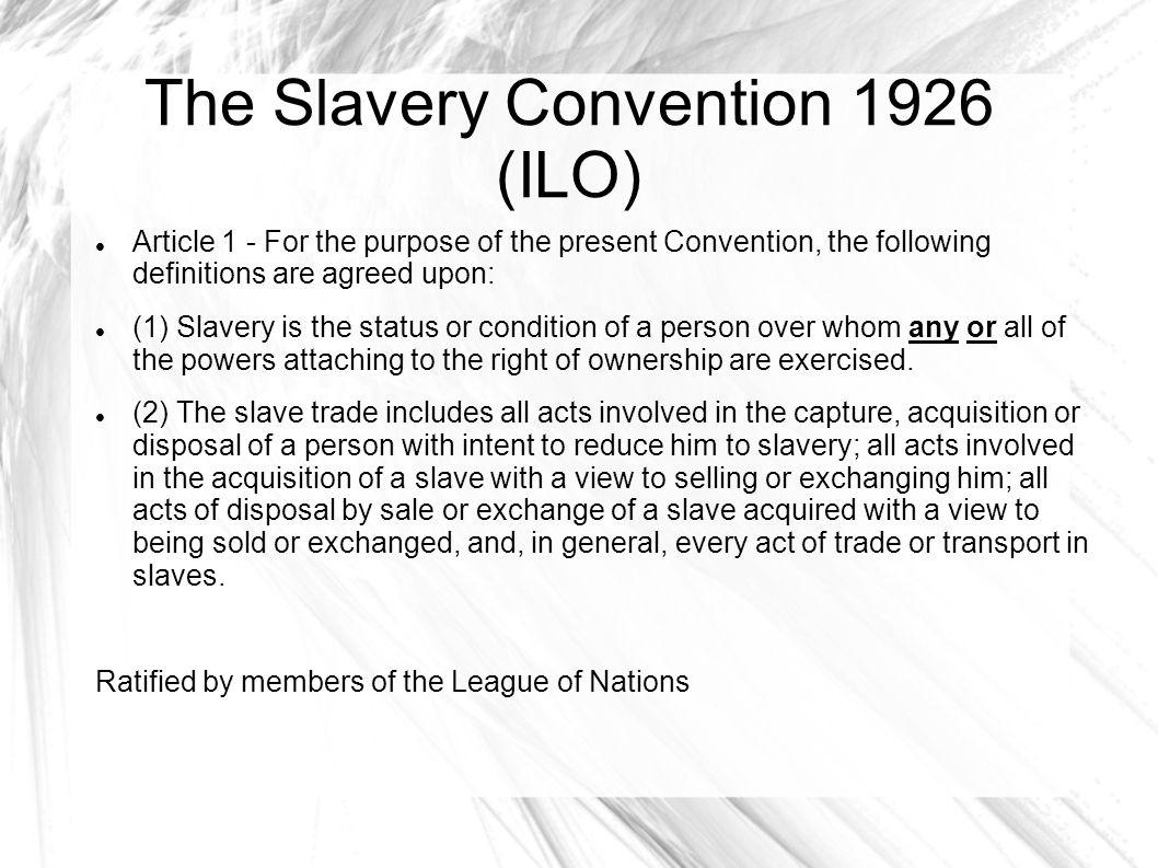 The Slavery Convention 1926 (ILO)