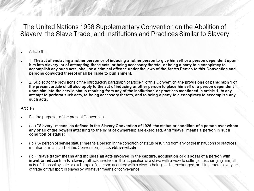 The United Nations 1956 Supplementary Convention on the Abolition of Slavery, the Slave Trade, and Institutions and Practices Similar to Slavery