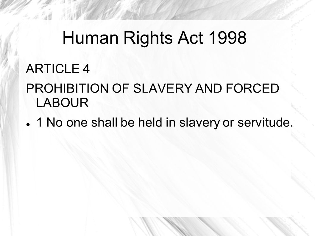 Human Rights Act 1998 ARTICLE 4