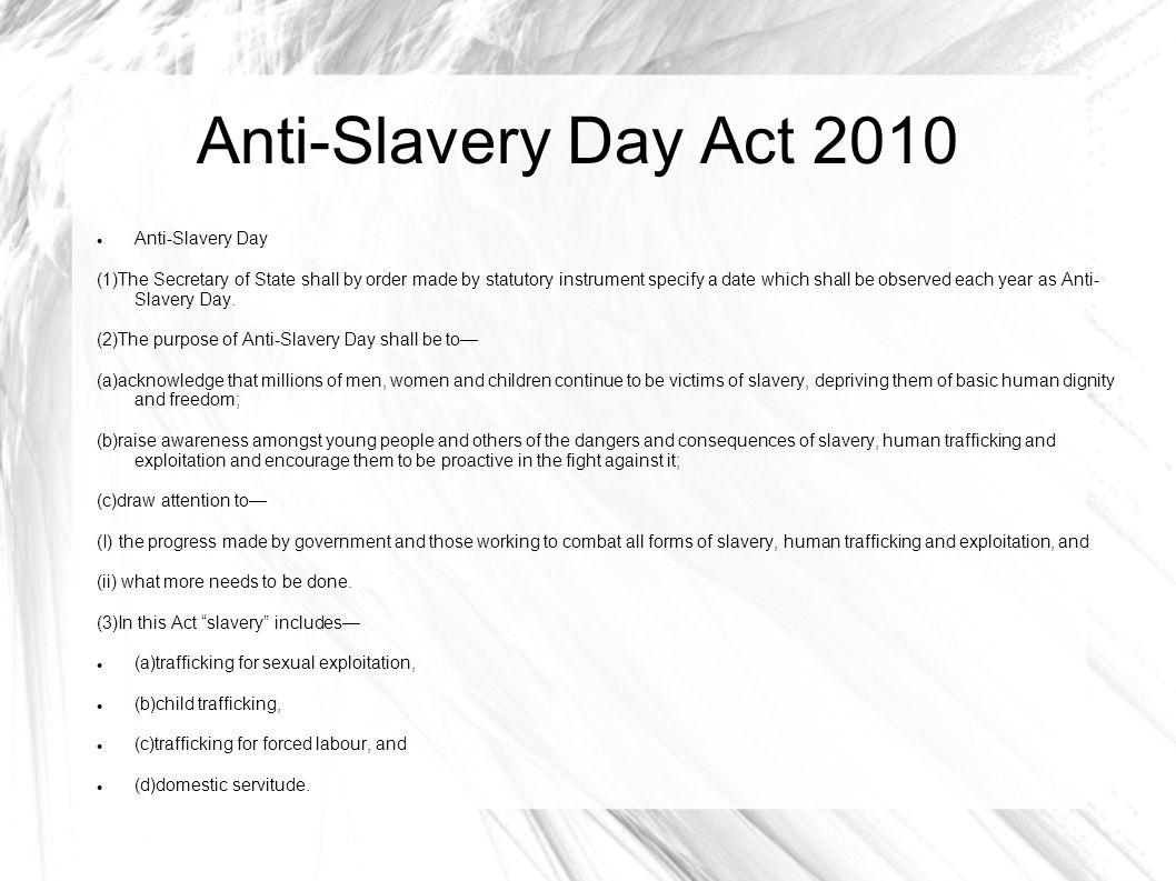 Anti-Slavery Day Act 2010 Anti-Slavery Day