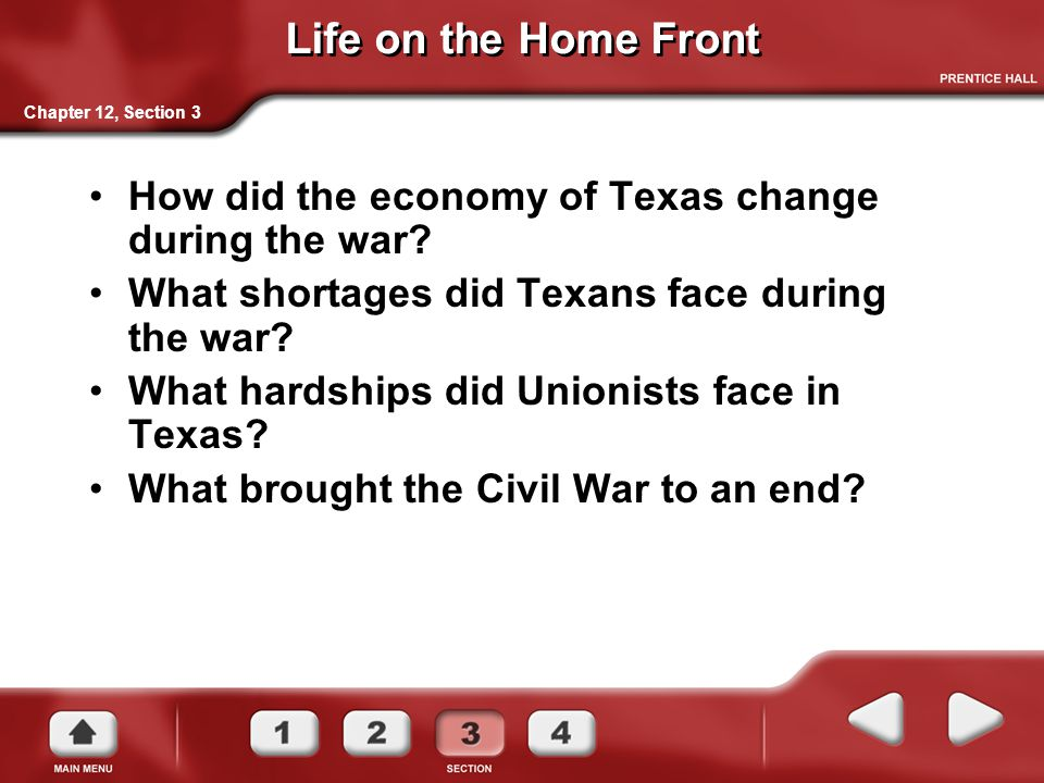 Life on the Home Front Chapter 12, Section 3. How did the economy of Texas change during the war What shortages did Texans face during the war