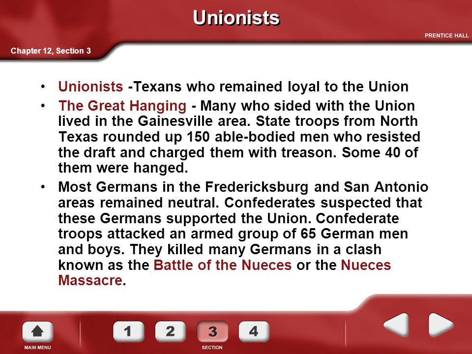 Unionists Unionists -Texans who remained loyal to the Union