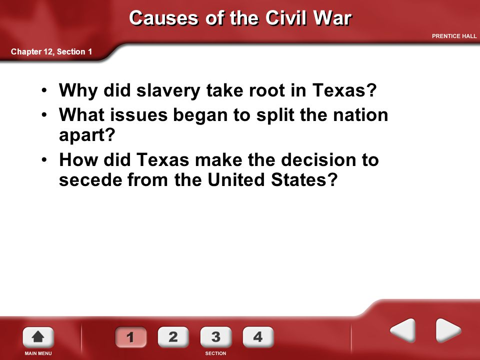 Causes of the Civil War Why did slavery take root in Texas