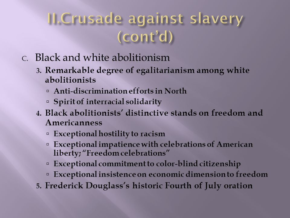 Crusade against slavery (cont'd)
