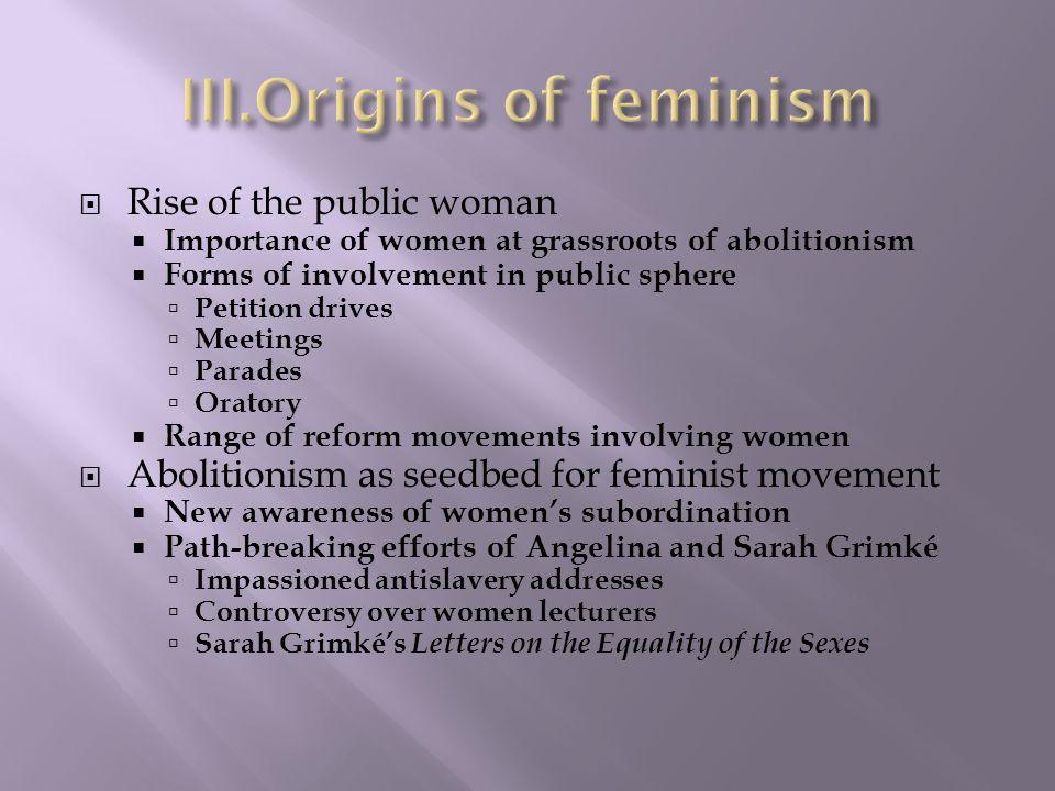 Origins of feminism Rise of the public woman