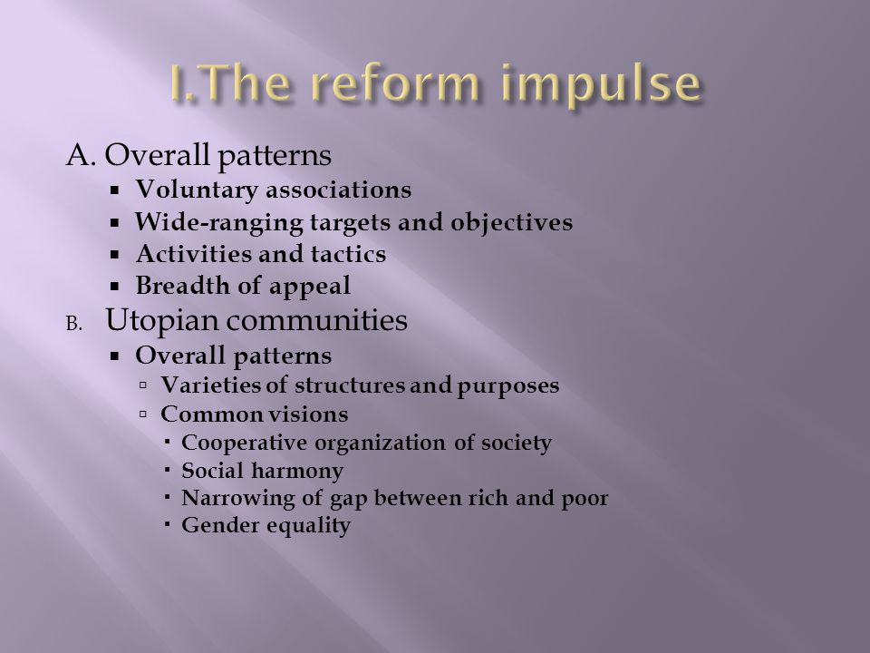 The reform impulse A. Overall patterns Utopian communities