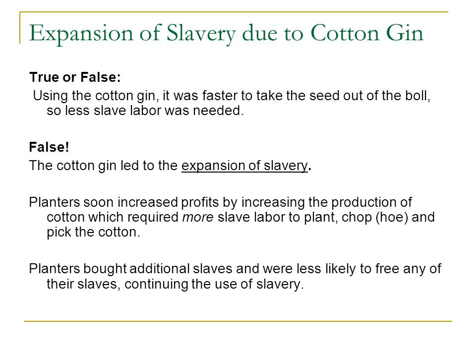 Expansion of Slavery due to Cotton Gin