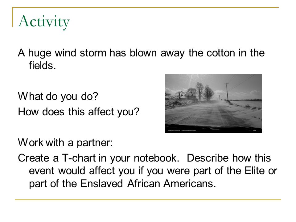 Activity A huge wind storm has blown away the cotton in the fields.
