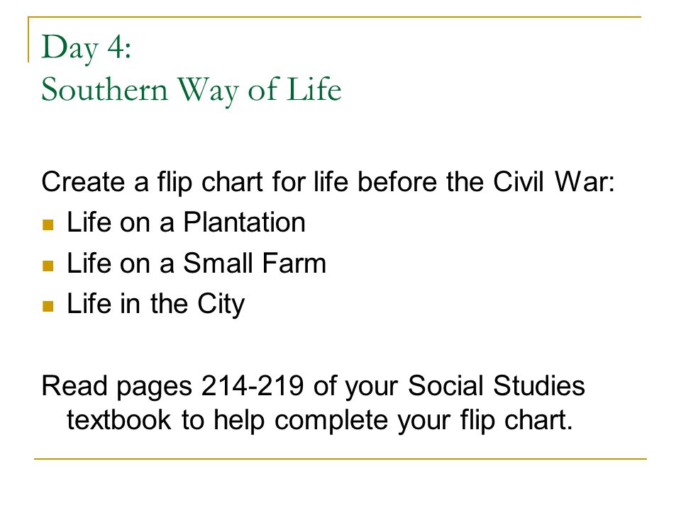 Day 4: Southern Way of Life