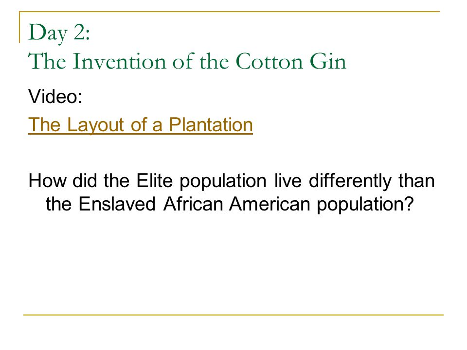 Day 2: The Invention of the Cotton Gin