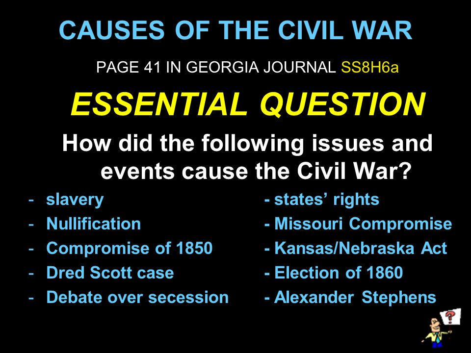 How did the following issues and events cause the Civil War