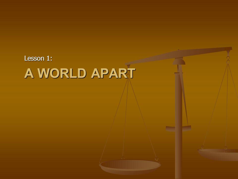 Lesson 1: A World Apart