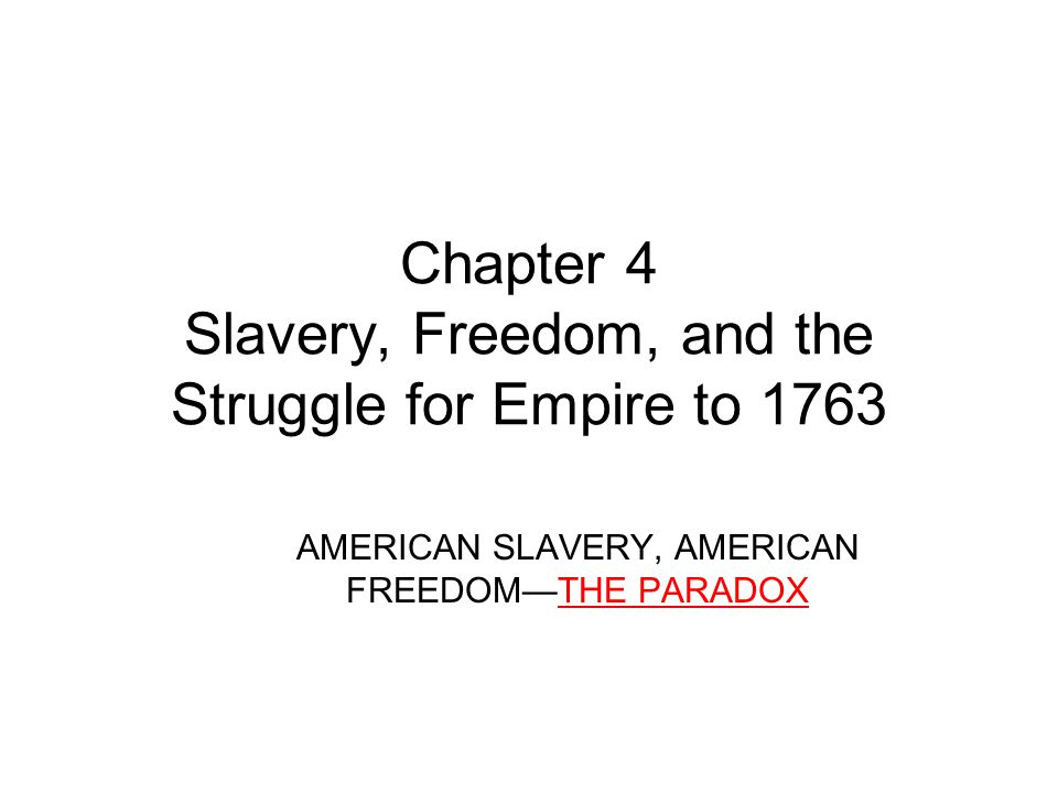 Chapter 4 Slavery, Freedom, and the Struggle for Empire to 1763