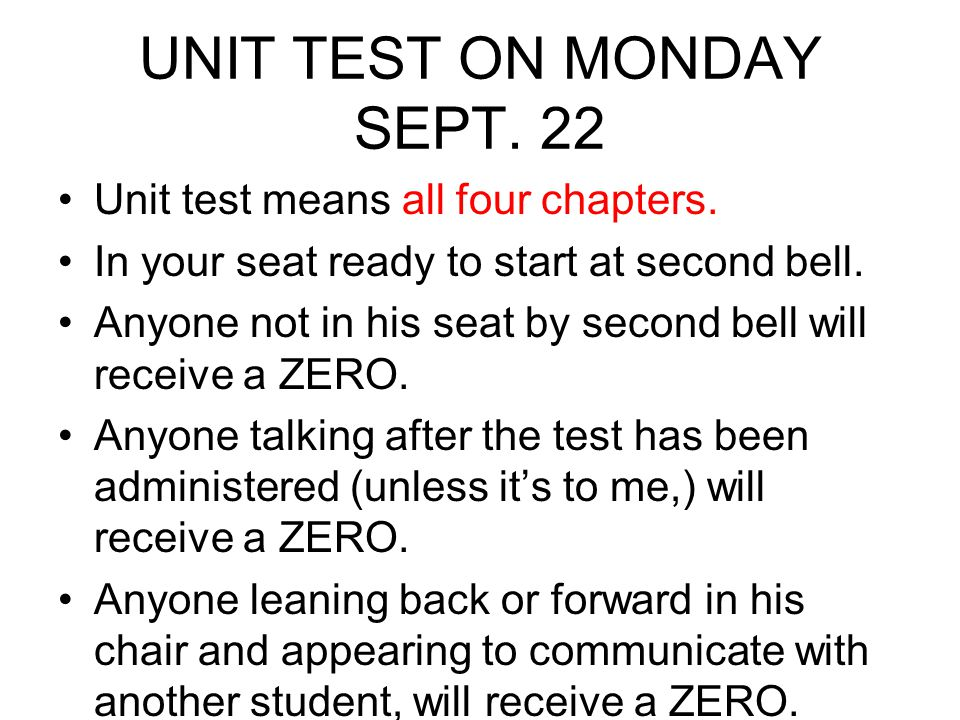 UNIT TEST ON MONDAY SEPT. 22