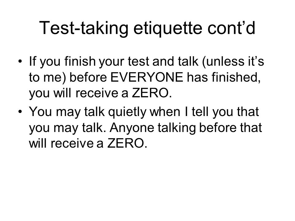 Test-taking etiquette cont'd