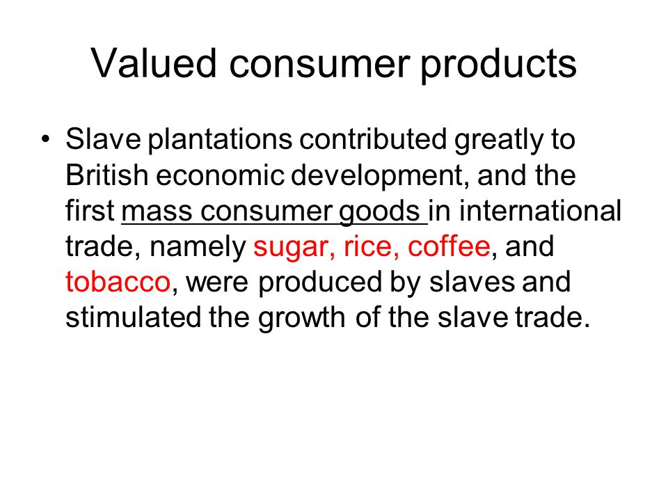 Valued consumer products