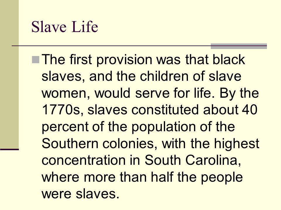 Slave Life
