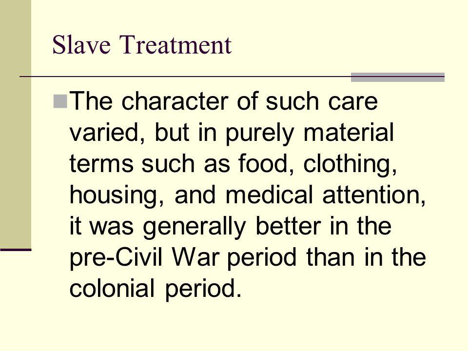 Slave Treatment