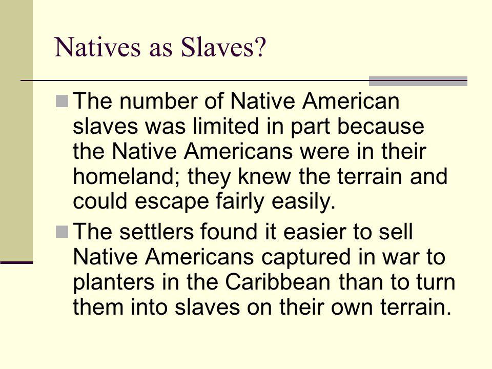Natives as Slaves