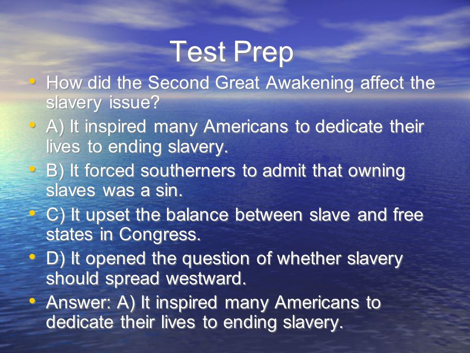 Test Prep How did the Second Great Awakening affect the slavery issue