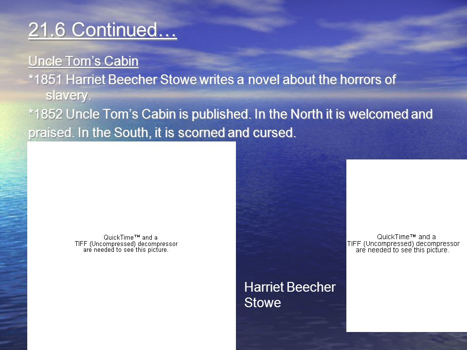 21.6 Continued… Uncle Tom's Cabin