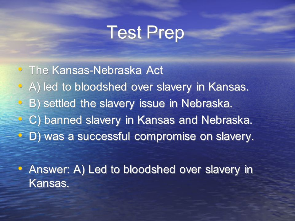Test Prep The Kansas-Nebraska Act