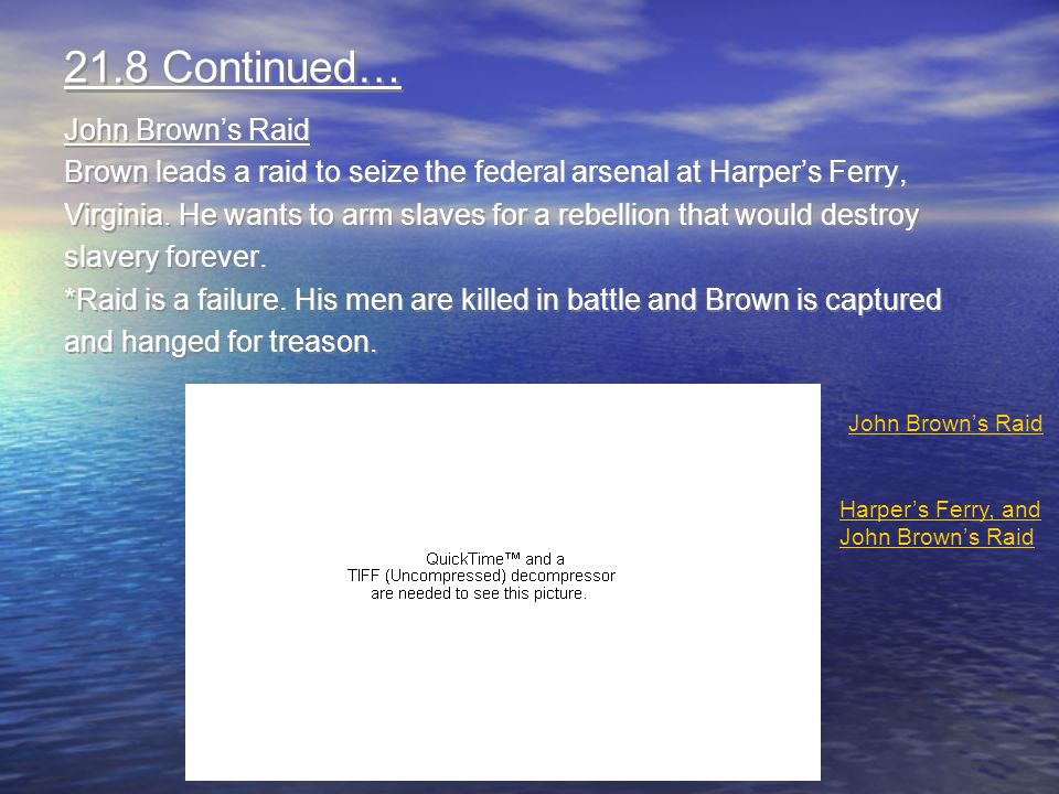 21.8 Continued… John Brown's Raid